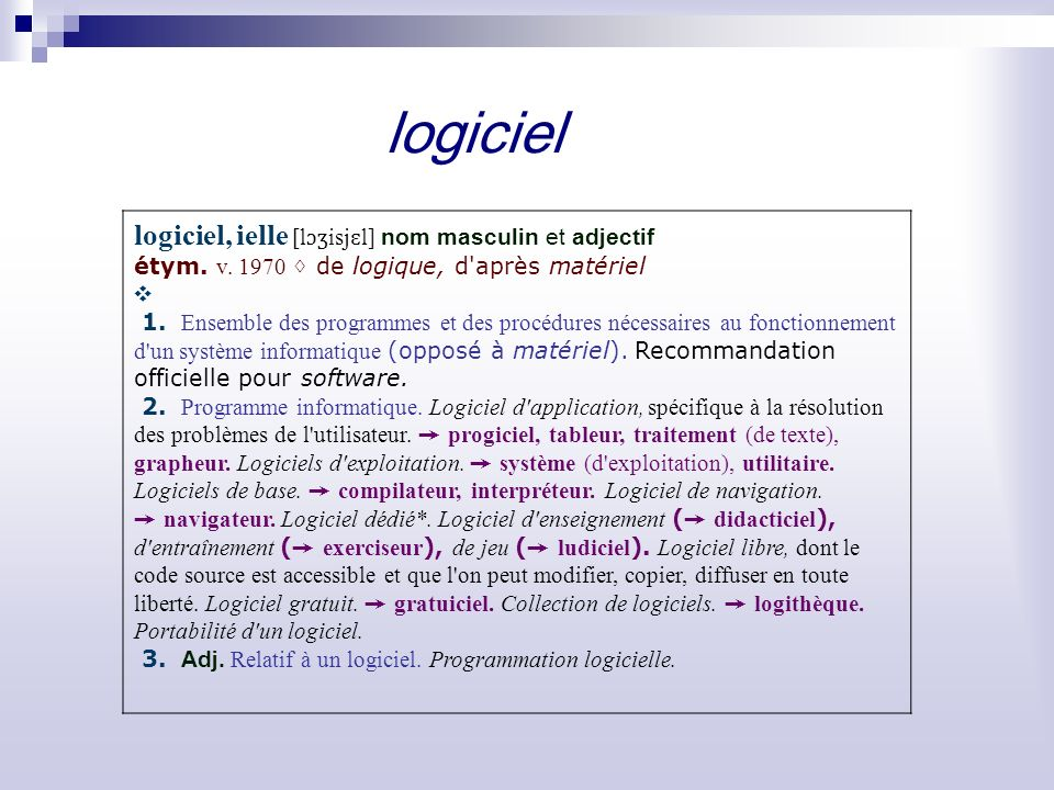 logiciel logiciel, ielle [lɔʒisjɛl] nom masculin et adjectif